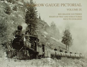 Narrow Gauge Pictorial Vol. 9 - RGS Right-of-Way Structures