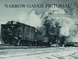 Narrow Gauge Pictorial Vol. 7  - D&RGW Work Equipment OA to