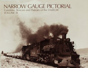 Narrow Gauge Pictorial Vol. 3 - Gondolas, Boxcars & Flatcars