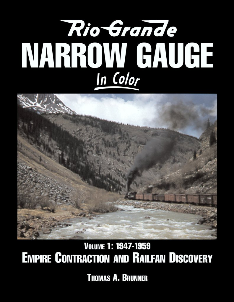 Rio Grande Narrow Gauge In Color Volume 1 1947-1959,1219