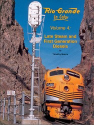 Rio Grande in Color Volume 4 - Late Steam Early Diesels