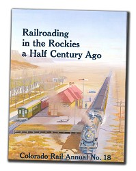 CRA NO. 18 - Railroading in the Rockies a Half Century Ago,COOR