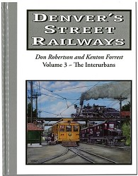 Denver's Street Railways Volume 3 - The Interurbans,COORS