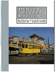 Denver's Street Railways Vol 2 - 1901-1950