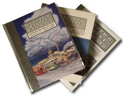 Denver's Street Railways Volumes 1, 2 & 3