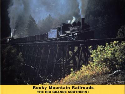 Rocky Mountain Railroads, Volume 01: The Rio Grande Southern
