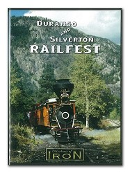 Durango and Silverton Railfest - Machine of Iron DVD