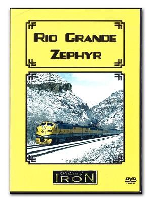 Rio Grande Zephyr - Machines of Iron DVD