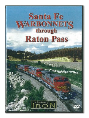 Santa Fe Warbonnets Through Raton Pass -Machines of Iron DVD