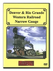 Denver & Rio Grande Western Railroad Narrow Gauge DVD