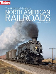 The Historical Guide to North American Railroads 3rd Edition