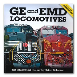 GE and EMD Locomotives The Illustrated History