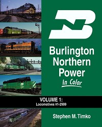 Burlington Northern Power In Color Volume 1:  #1 to 2999