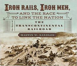 Iron Rails, Iron Men, and the Race to Link the Nation:,9780763665272