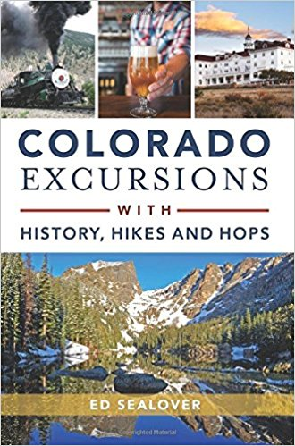 Colorado Excursions with History, Hikes and Hops,9781467119801