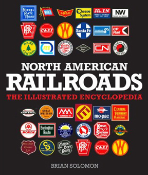 North American Railroads: The Illustrated Encyclopedia,978-0-7603-4736-2