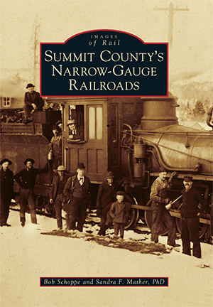 Summit County's Narrow-Gauge Railroads,9781467116855