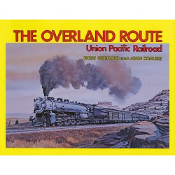 The Overland Route: Union Pacific Railroad