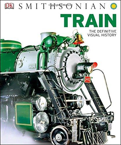 Train-The Definitive Visual History   DK Smithsonian,978-1-4654-2229-3
