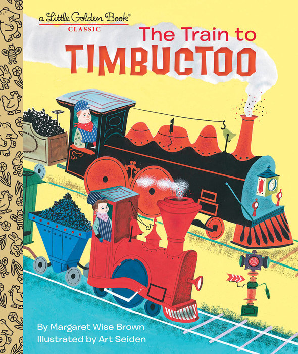 The Train to Timbuctoo- Little Golden Book,978-0-553-53340-8