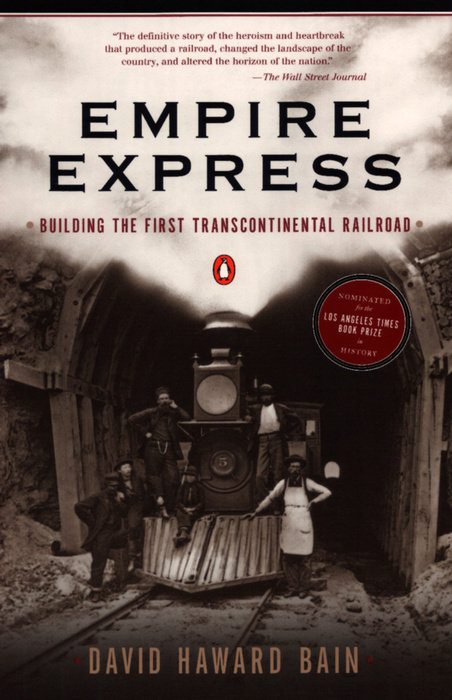 Empire Express-Building the First Transcontinental Railroad,9780140084993