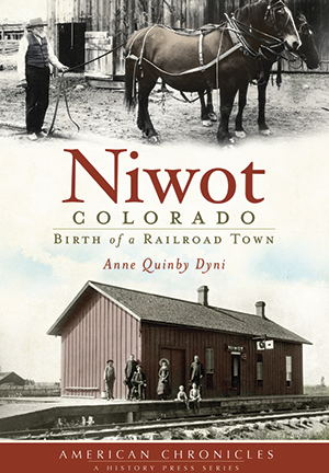 Niwot, Colorado- Birth of a Railroad Town