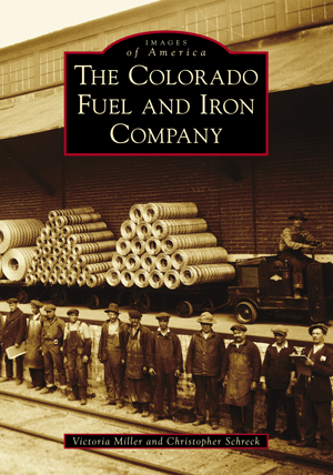 The Colorado Fuel and Iron Company,9781467127080