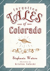 Forgotten Tales of Colorado