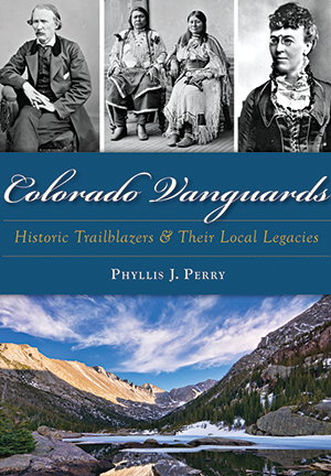 Colorado Vanguards: Historic Trailblazers,9781467119375