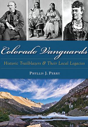 Colorado Vanguards: Historic Trailblazers,9781467119375