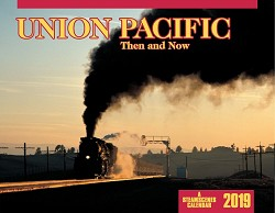 2019 Calendar - Union Pacific Then and Now