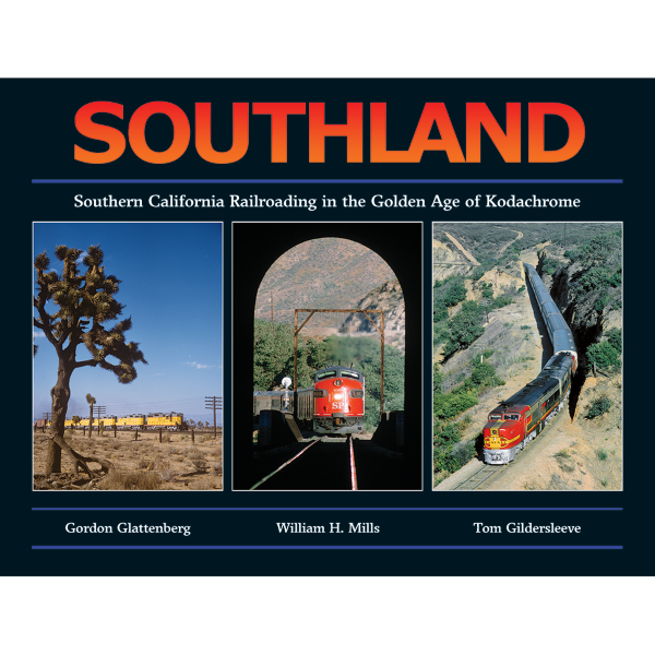 Southland- Southern California Railroading in the Golden Age