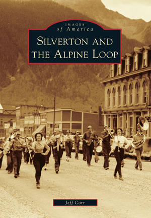 Silverton and the Alpine Loop,9781467131551
