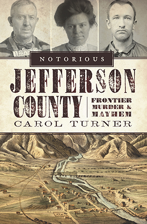 Notorious Jefferson County: Frontier Murder & Mayhem,9781596299542