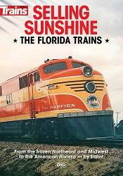 Selling Sunshine, the Florida Trains DVD