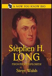 Stephen H. Long  Frontier Explorer