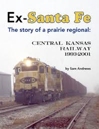 Ex-Santa Fe The Story of a Prairie Regional Central Kansas