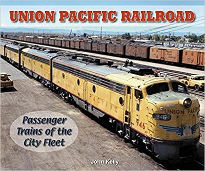 Union Pacific Railroad- Passenger Trains of the City Fleet,9781583882368