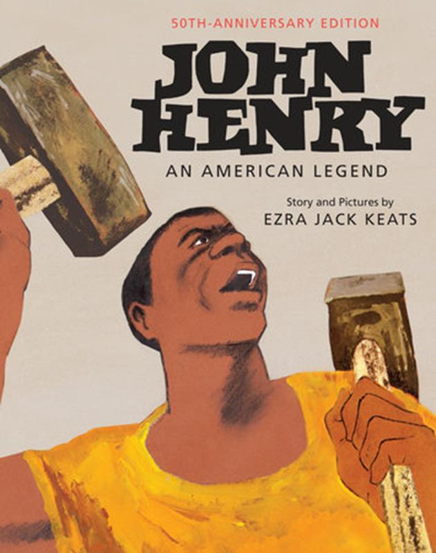 John Henry: An American Legend 50th Anniversary Edition,9780553513073